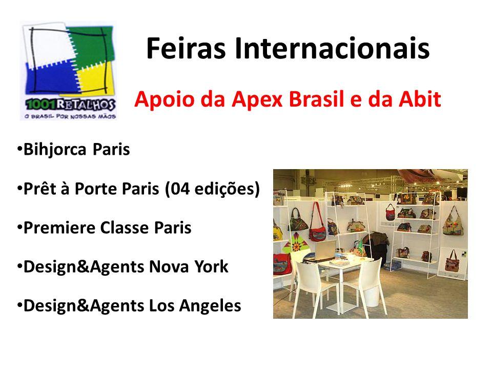 Feiras Internacionais Apoio da Apex Brasil e da Abit Bihjorca Paris Prêt à Porte Paris (04 edições) Premiere Classe Paris Design&Agents Nova York Design&Agents Los Angeles