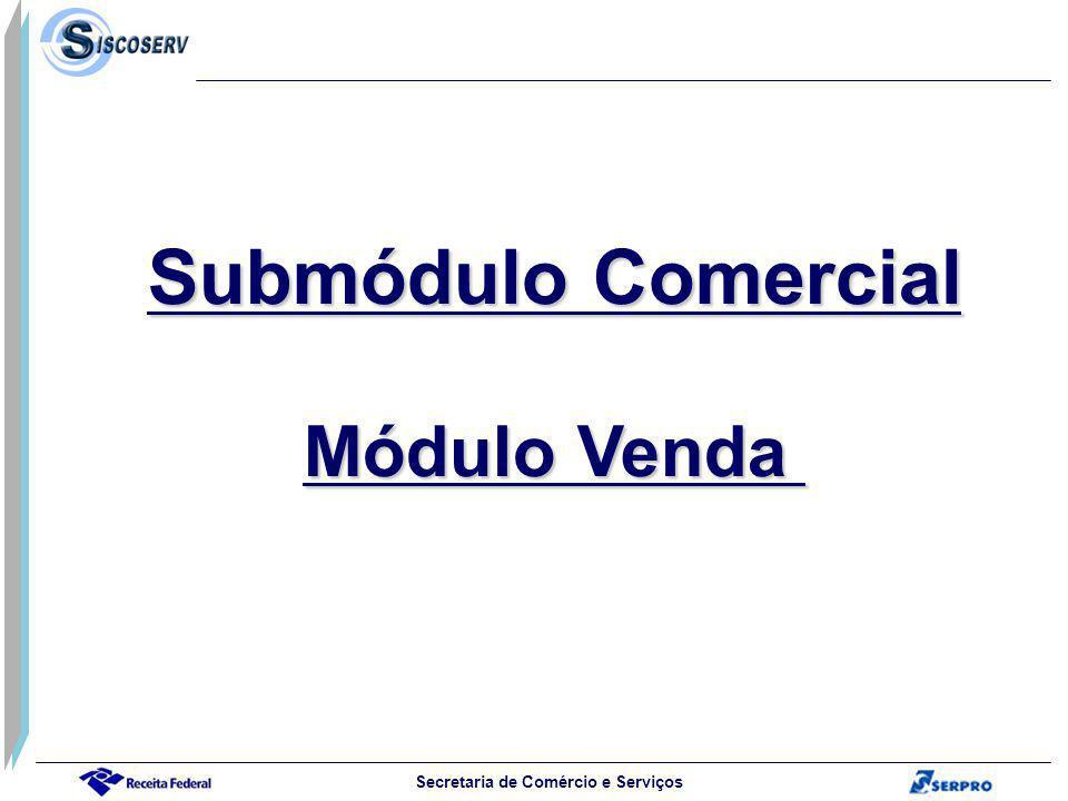 Secretaria de Comércio e Serviços Submódulo Comercial Módulo Venda