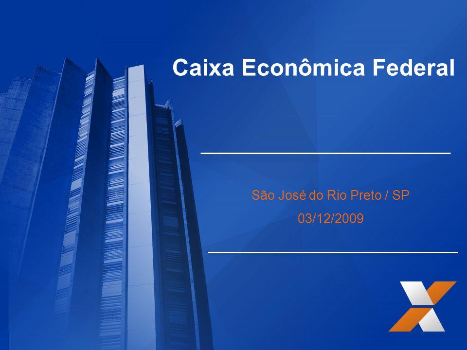 Caixa Econômica Federal São José do Rio Preto / SP 03/12/2009