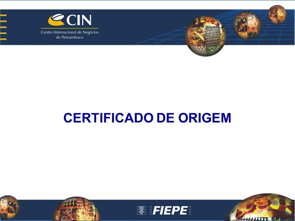 Certificado de Origem: A Federação das Indústrias do Estado de Pernambuco – FIEPE possui o serviço de emissão de Certificado de Origem.