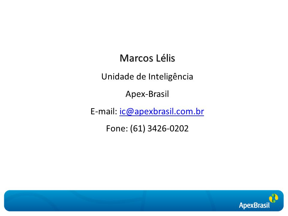 Marcos Lélis Unidade de Inteligência Apex-Brasil E-mail: ic@apexbrasil.com.bric@apexbrasil.com.br Fone: (61) 3426-0202