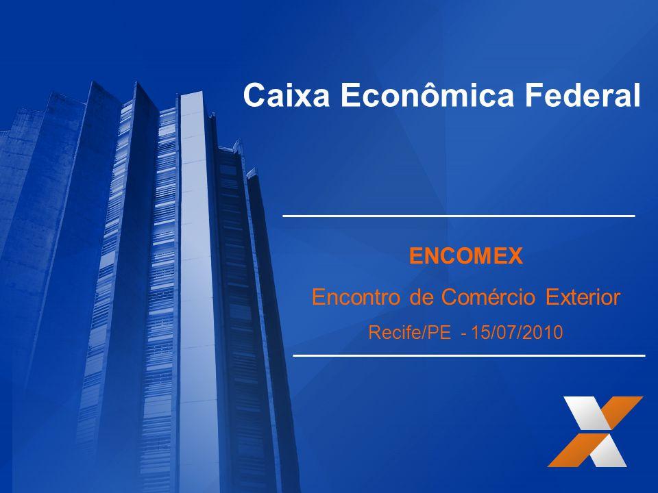 Caixa Econômica Federal ENCOMEX Encontro de Comércio Exterior Recife/PE - 15/07/2010
