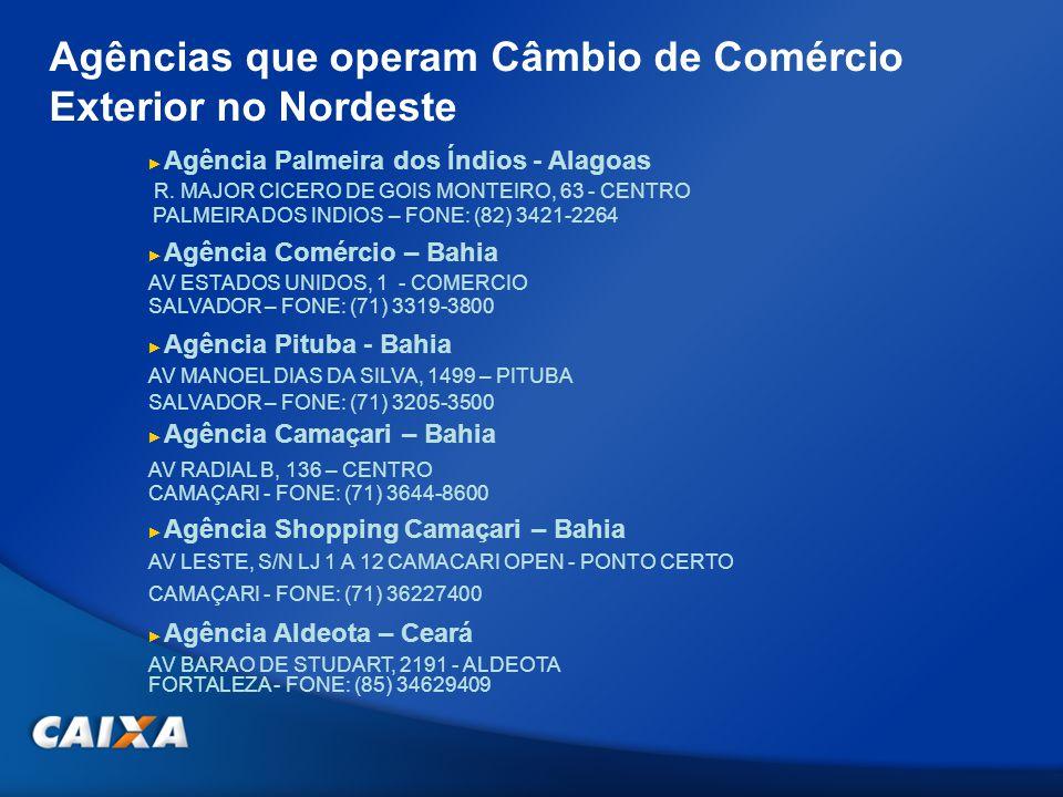Agências que operam Câmbio de Comércio Exterior no Nordeste Agência Palmeira dos Índios - Alagoas R.