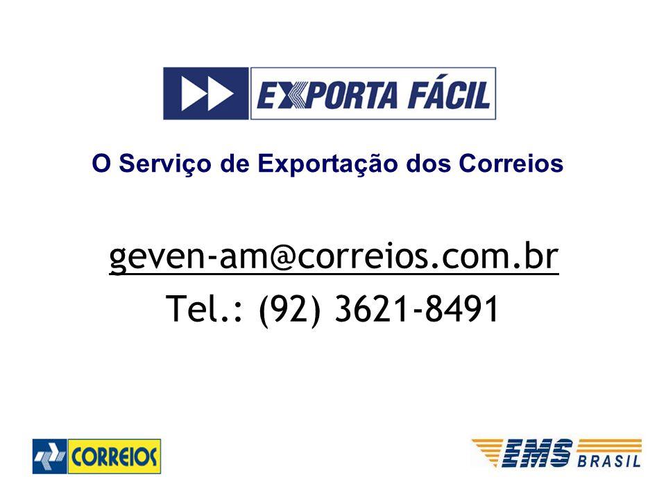 geven-am@correios.com.br Tel.: (92) 3621-8491 O Serviço de Exportação dos Correios