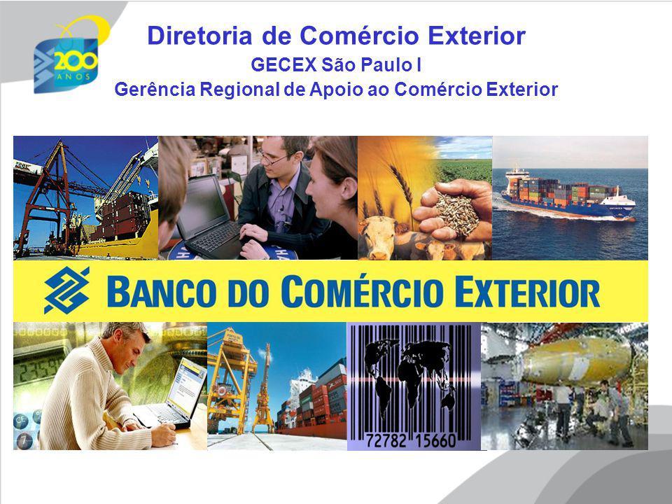 Diretoria de Comércio Exterior GECEX São Paulo I Gerência Regional de Apoio ao Comércio Exterior