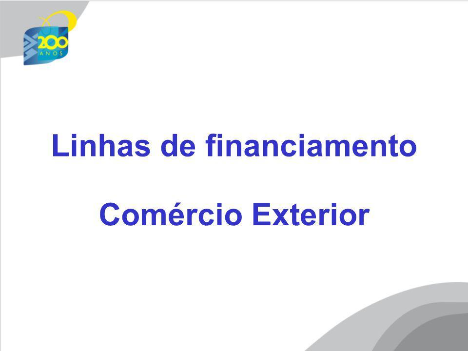Linhas de financiamento Comércio Exterior