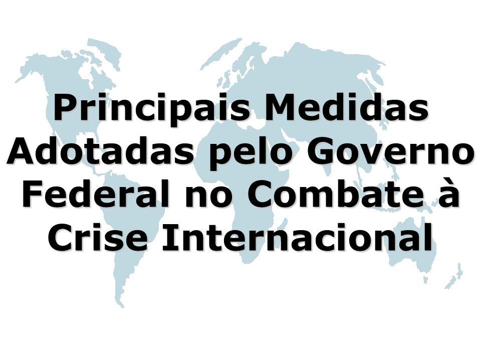 Principais Medidas Adotadas pelo Governo Federal no Combate à Crise Internacional