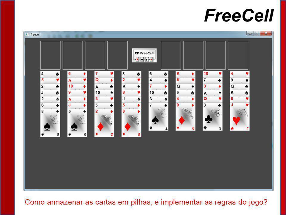 FreeCell Como armazenar as cartas em pilhas, e implementar as regras do jogo?