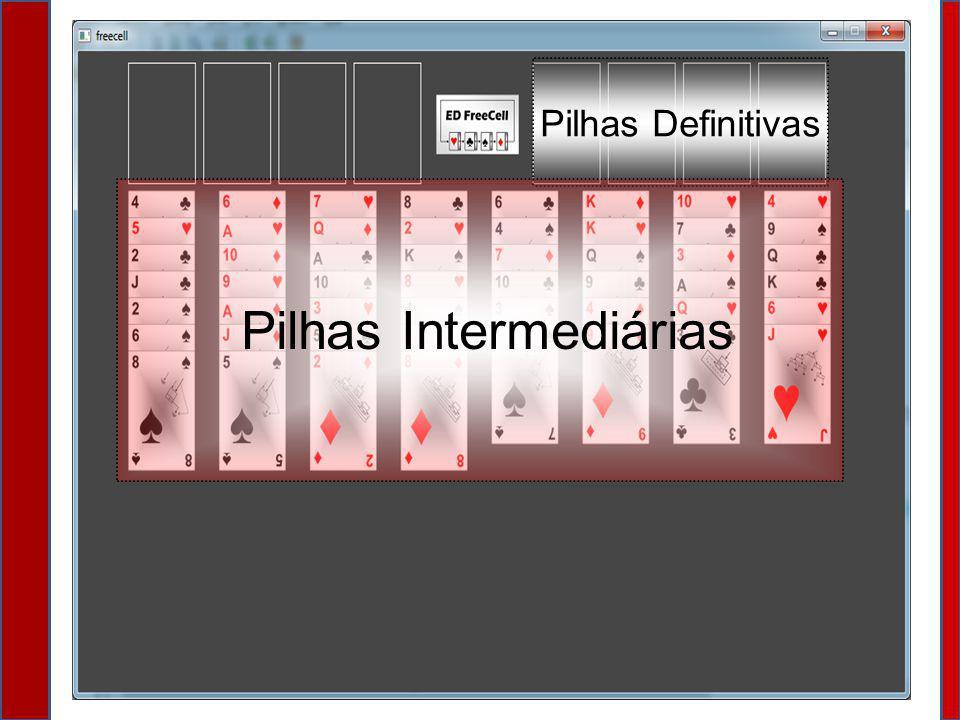 Pilhas Definitivas Pilhas Intermediárias