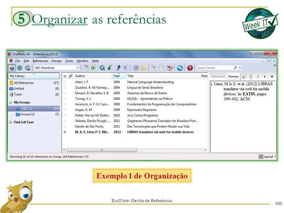 Organizar as referências 100 EndNote: Gestão de Referências 5 Exemplo 1 de Organização