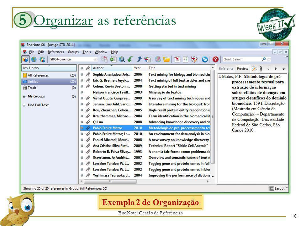 Organizar as referências 101 EndNote: Gestão de Referências 5 Exemplo 2 de Organização