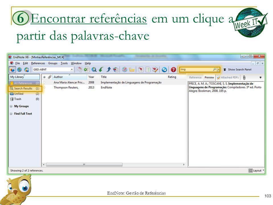 Encontrar referências em um clique a partir das palavras-chave 103 EndNote: Gestão de Referências 6