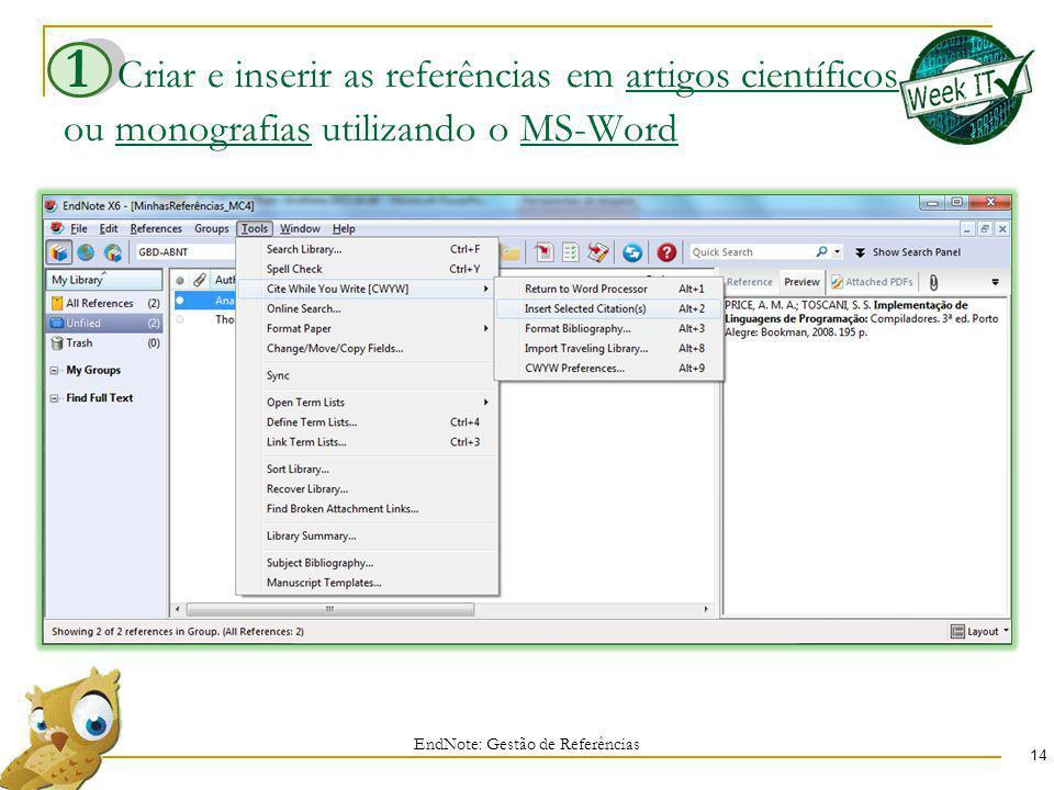 Criar e inserir as referências em artigos científicos ou monografias utilizando o MS-Word 14 EndNote: Gestão de Referências 1