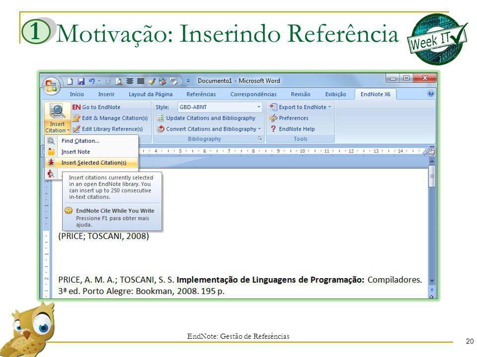 Motivação: Inserindo Referência EndNote: Gestão de Referências 20 1