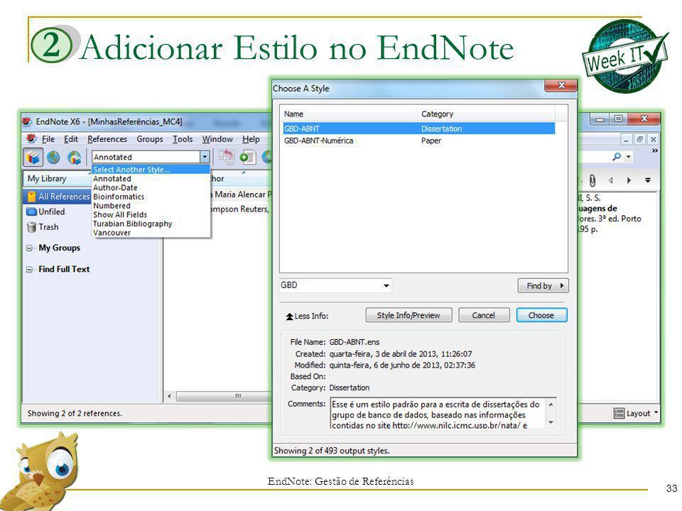 Adicionar Estilo no EndNote EndNote: Gestão de Referências 33 2