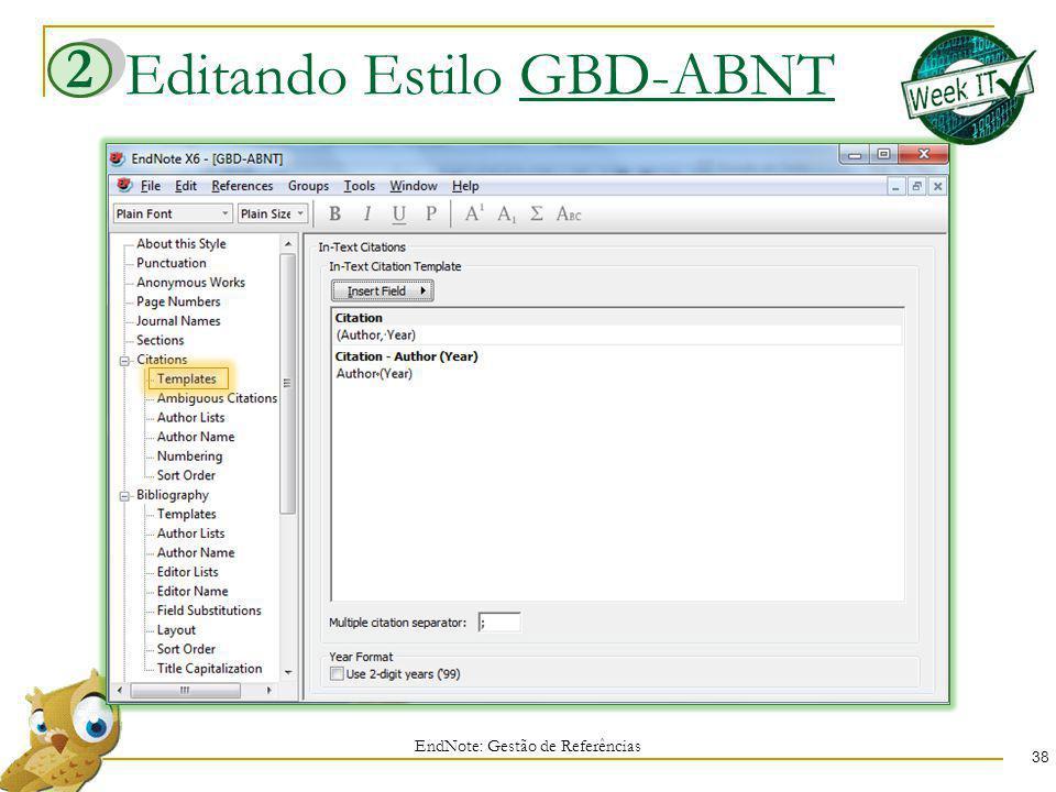 Editando Estilo GBD-ABNT EndNote: Gestão de Referências 38 2
