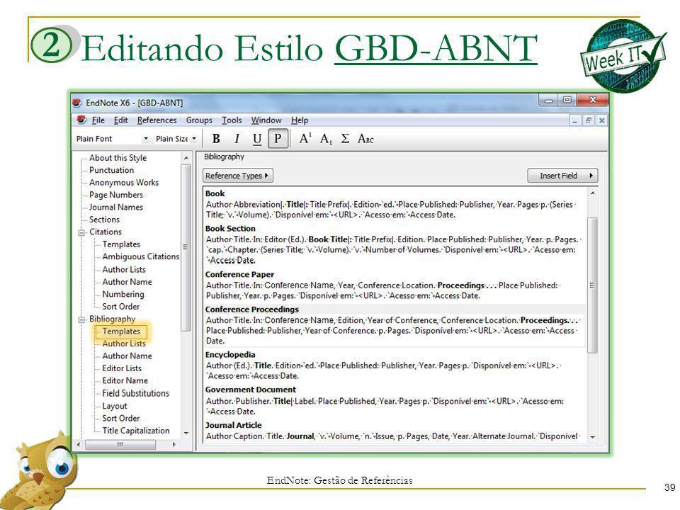 Editando Estilo GBD-ABNT EndNote: Gestão de Referências 39 2