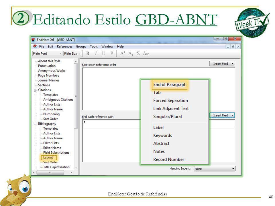 Editando Estilo GBD-ABNT EndNote: Gestão de Referências 40 2