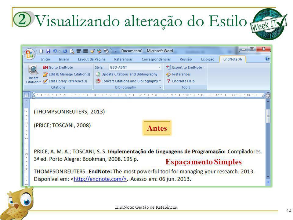 Visualizando alteração do Estilo EndNote: Gestão de Referências 42 2 Antes Espaçamento Simples