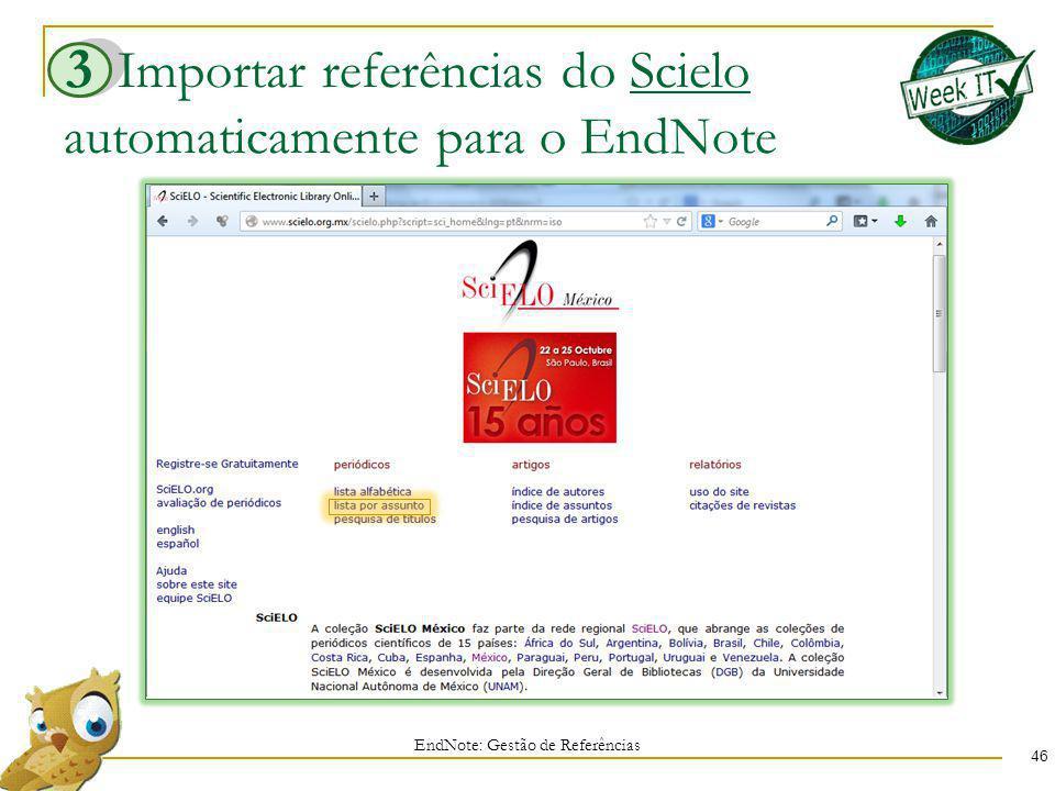 Importar referências do Scielo automaticamente para o EndNote 46 EndNote: Gestão de Referências 3