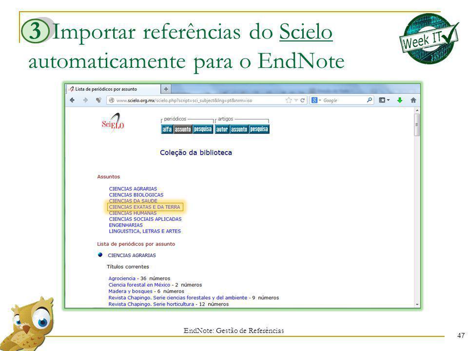Importar referências do Scielo automaticamente para o EndNote 47 EndNote: Gestão de Referências 3