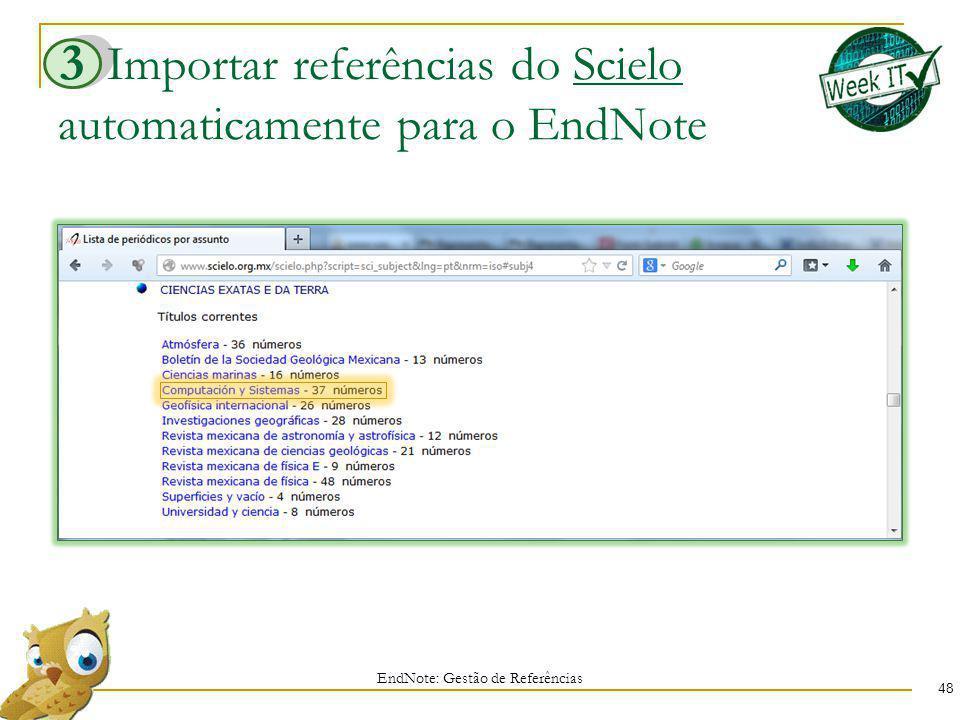 Importar referências do Scielo automaticamente para o EndNote 48 EndNote: Gestão de Referências 3