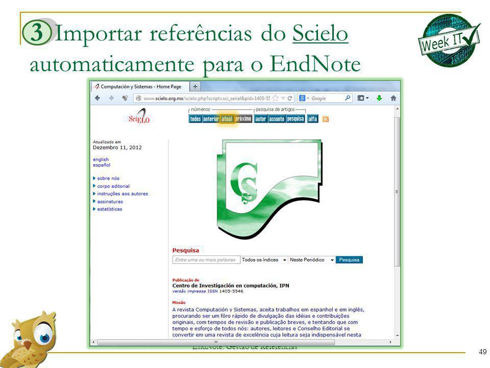 Importar referências do Scielo automaticamente para o EndNote 49 EndNote: Gestão de Referências 3
