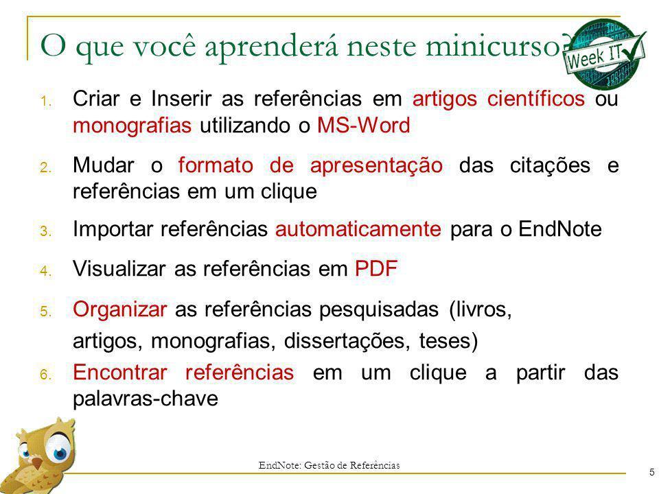 Organizar as referências 96 EndNote: Gestão de Referências 5 Remover do grupo, remove somente do grupo