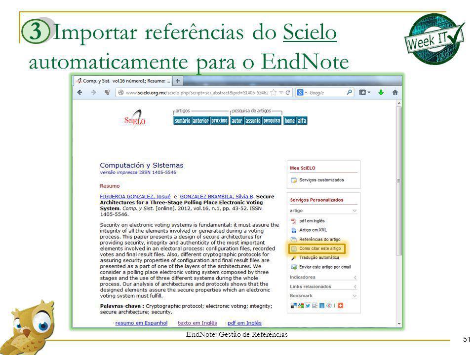 Importar referências do Scielo automaticamente para o EndNote 51 EndNote: Gestão de Referências 3
