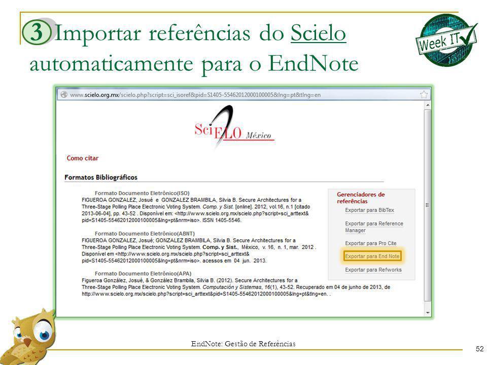 Importar referências do Scielo automaticamente para o EndNote 52 EndNote: Gestão de Referências 3