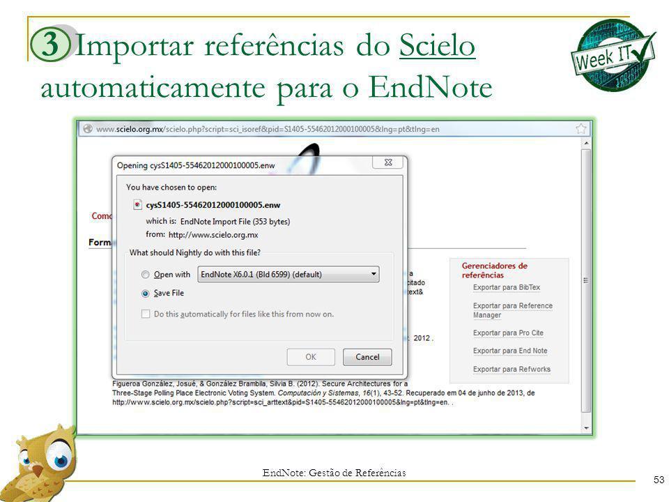 Importar referências do Scielo automaticamente para o EndNote 53 EndNote: Gestão de Referências 3