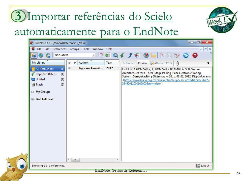 Importar referências do Scielo automaticamente para o EndNote 54 EndNote: Gestão de Referências 3