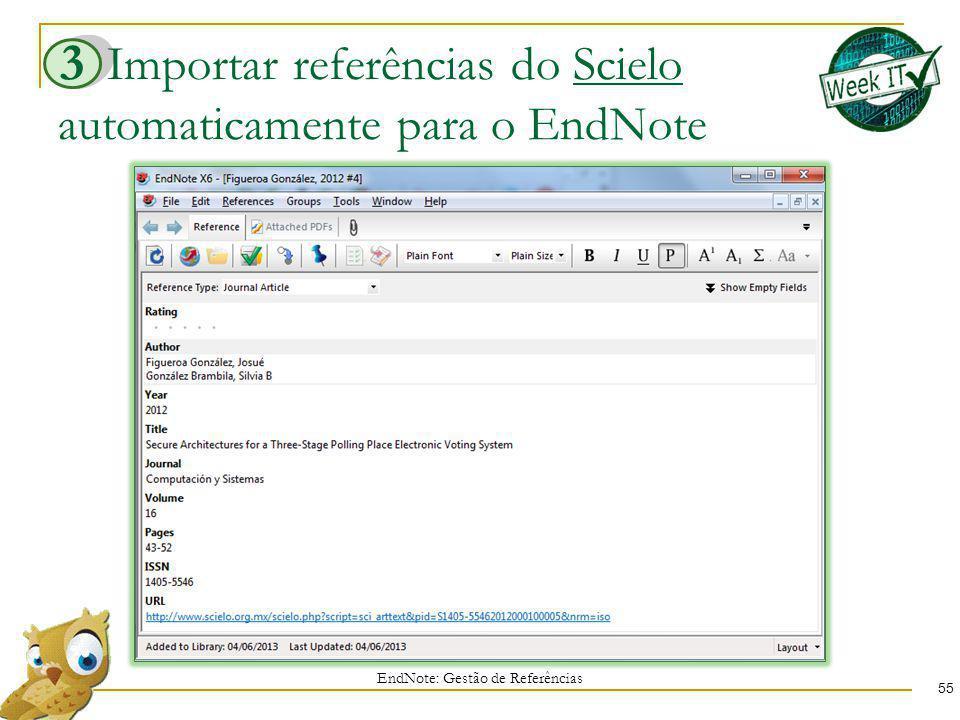 Importar referências do Scielo automaticamente para o EndNote 55 EndNote: Gestão de Referências 3