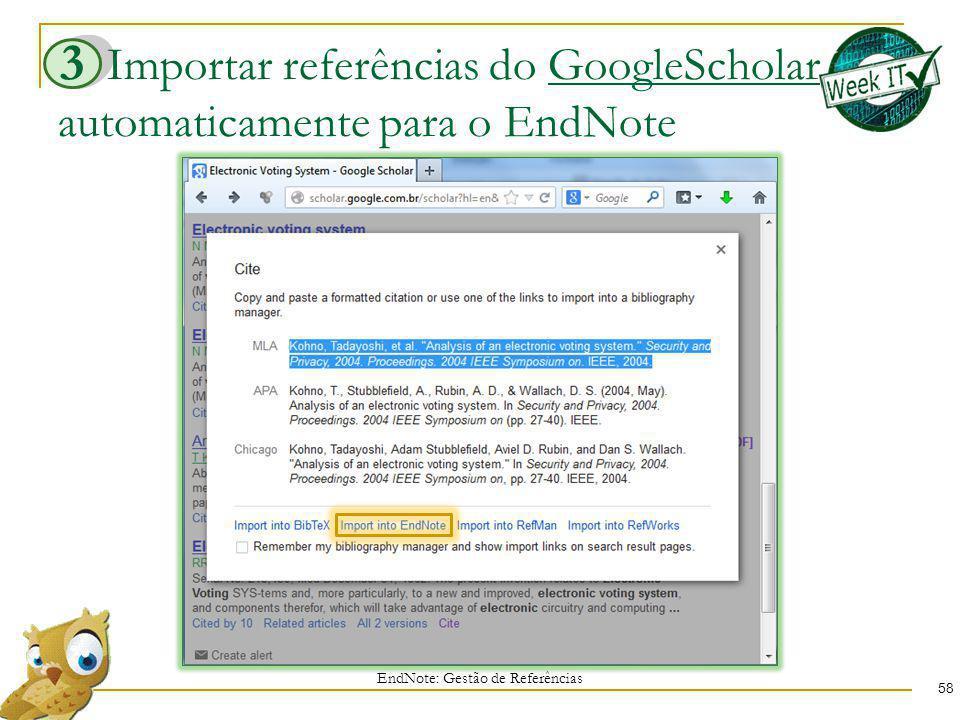 Importar referências do GoogleScholar automaticamente para o EndNote 58 EndNote: Gestão de Referências 3
