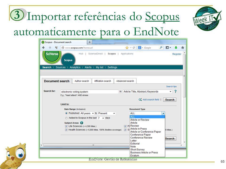Importar referências do Scopus automaticamente para o EndNote 65 EndNote: Gestão de Referências 3