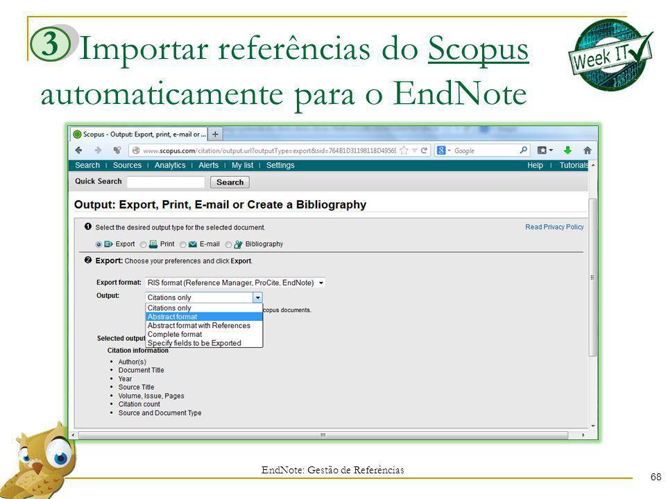 Importar referências do Scopus automaticamente para o EndNote 68 EndNote: Gestão de Referências 3