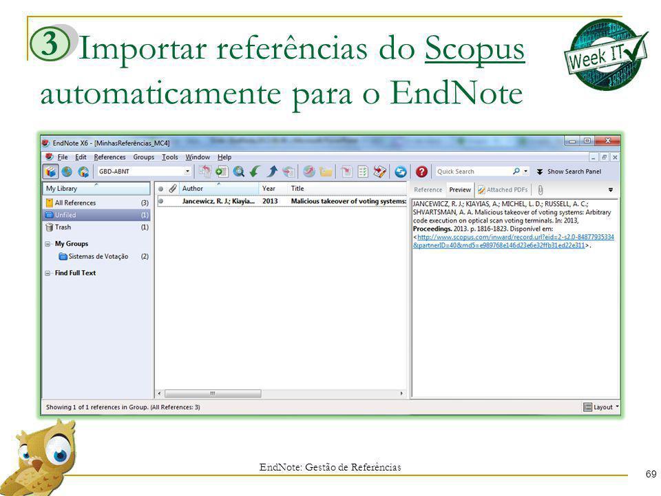 Importar referências do Scopus automaticamente para o EndNote 69 EndNote: Gestão de Referências 3