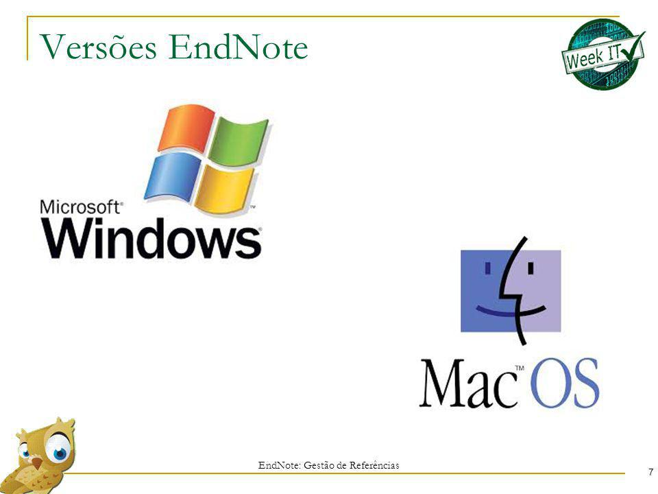 Versões EndNote 7 EndNote: Gestão de Referências