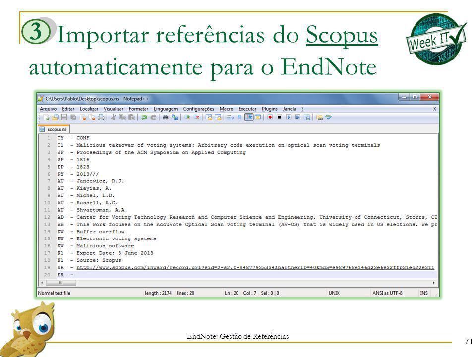 Importar referências do Scopus automaticamente para o EndNote 71 EndNote: Gestão de Referências 3