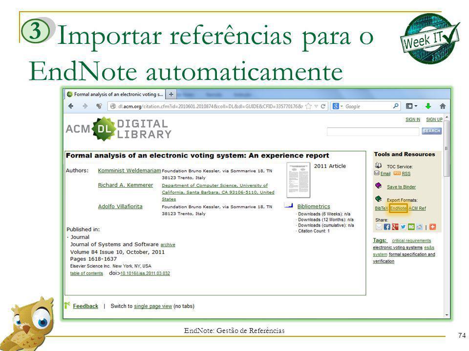 Importar referências para o EndNote automaticamente 74 EndNote: Gestão de Referências 3