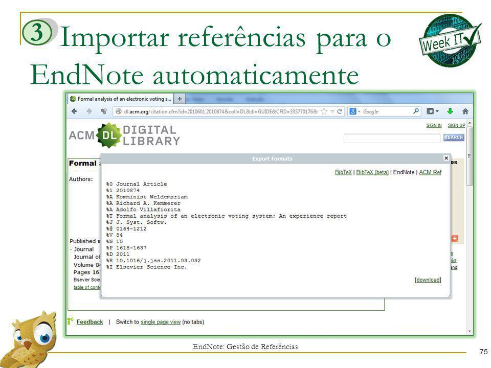 Importar referências para o EndNote automaticamente 75 EndNote: Gestão de Referências 3