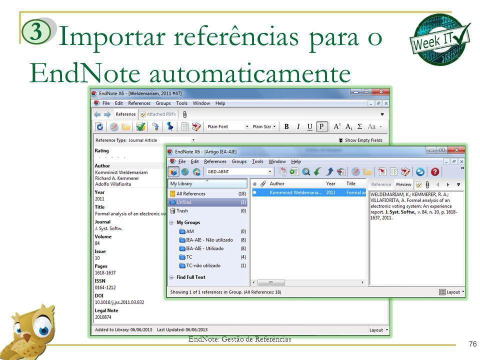 Importar referências para o EndNote automaticamente 76 EndNote: Gestão de Referências 3