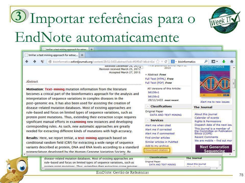 Importar referências para o EndNote automaticamente 78 EndNote: Gestão de Referências 3
