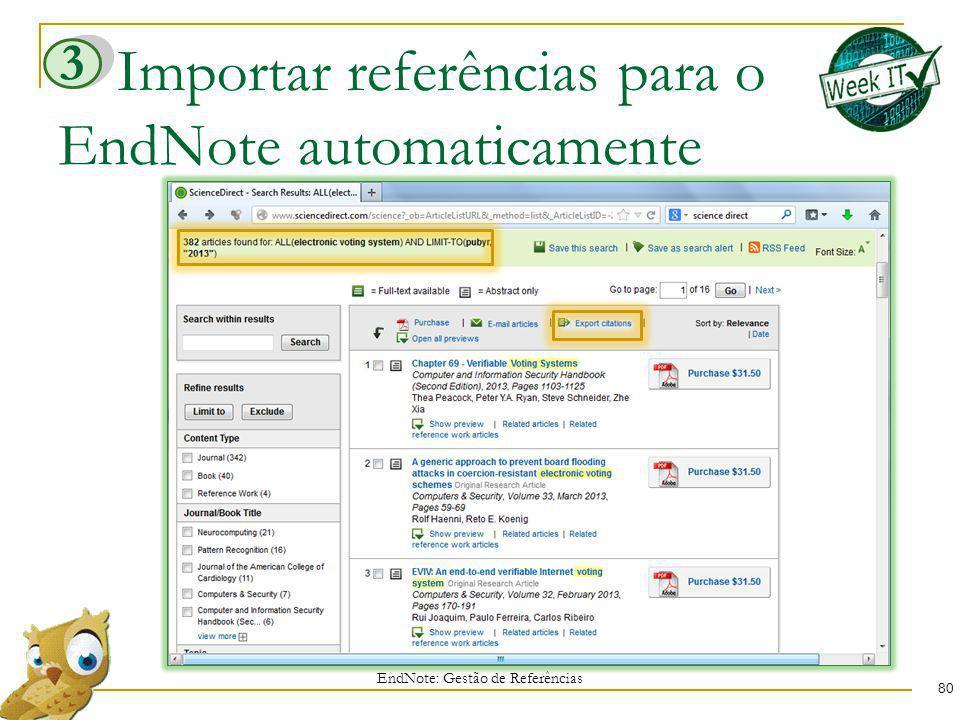 Importar referências para o EndNote automaticamente 80 EndNote: Gestão de Referências 3