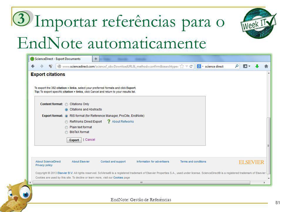Importar referências para o EndNote automaticamente 81 EndNote: Gestão de Referências 3