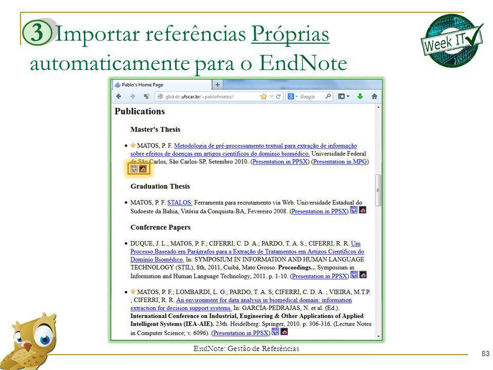 Importar referências Próprias automaticamente para o EndNote 83 EndNote: Gestão de Referências 3