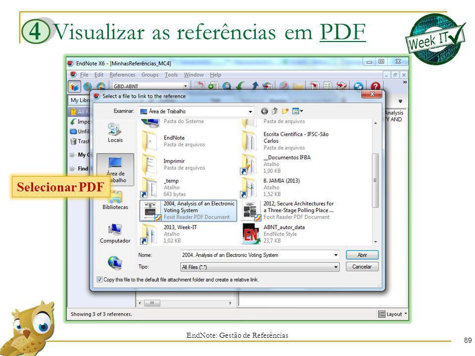 Visualizar as referências em PDF 89 EndNote: Gestão de Referências 4 Selecionar PDF