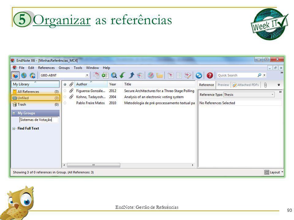 Organizar as referências 93 EndNote: Gestão de Referências 5