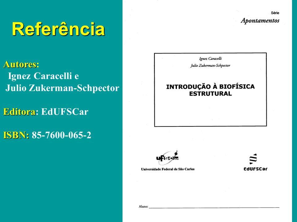 Principais Referências Lehninger Voet & Voet Voet, Voet & Pratt 10