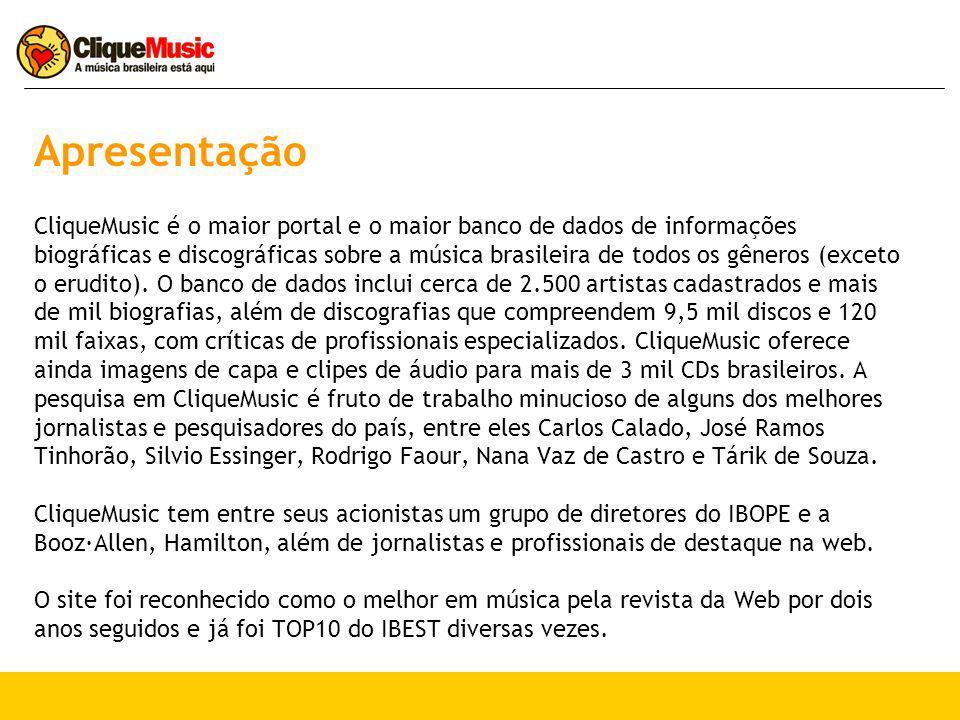 Apresentação CliqueMusic é o maior portal e o maior banco de dados de informações biográficas e discográficas sobre a música brasileira de todos os gê